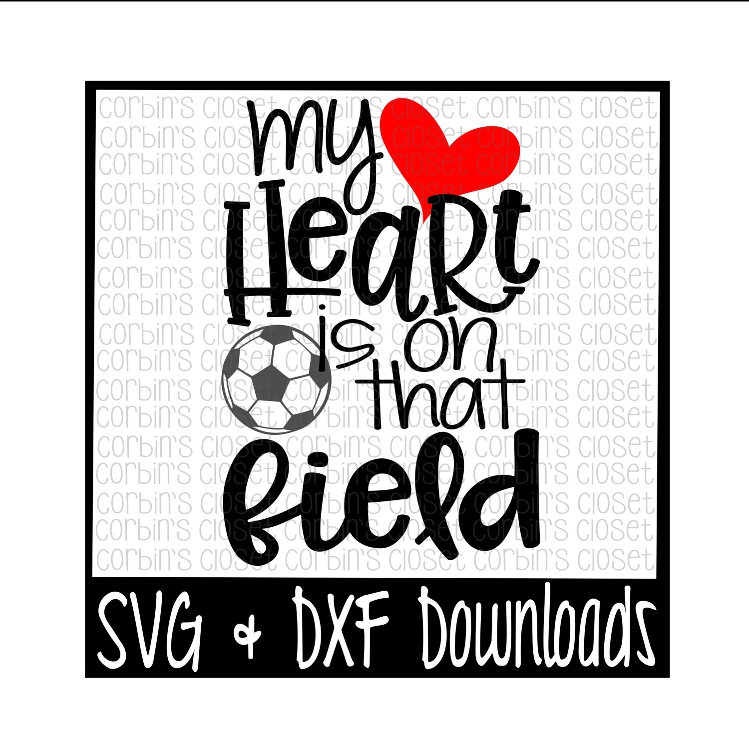 Soccer Mom SVG Soccer SVG My Heart Is On That Field Cut
