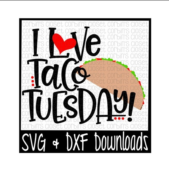 Download Taco Tuesday SVG I Love Taco Tuesday Cut File DXF & SVG