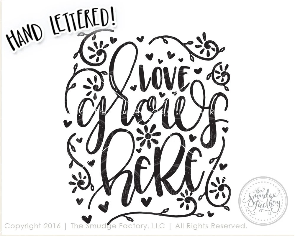 Download Love SVG Cut File, Love Grows Here SVG, Spring Cut File ...