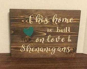Download This home is built on love & shenanigans wood sign home