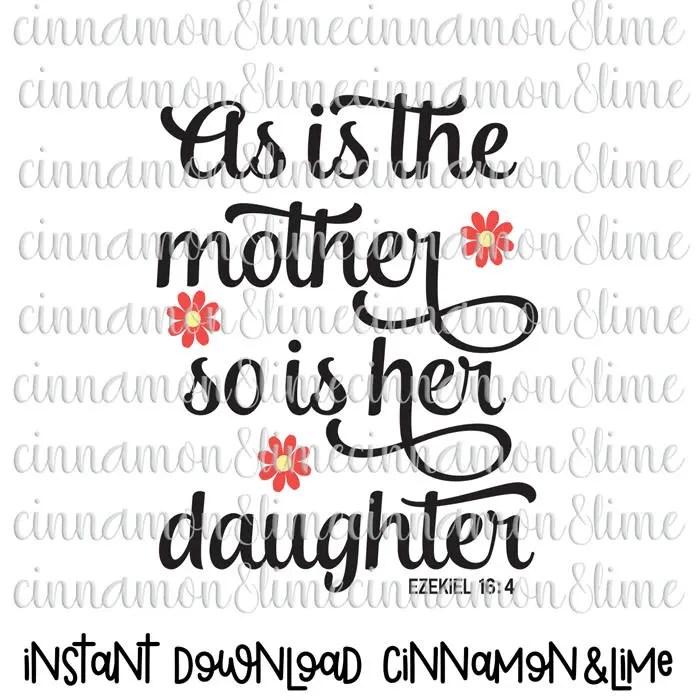 As is Her Mother So Is Her Daughter Ezekiel 16:4 Svg Bible