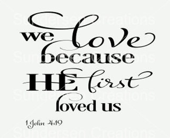 Download We love because He first loved us SVG & DFX cutting file