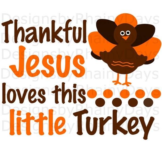 Download Buy 3 get 1 free! Thankful Jesus loves this little Turkey ...