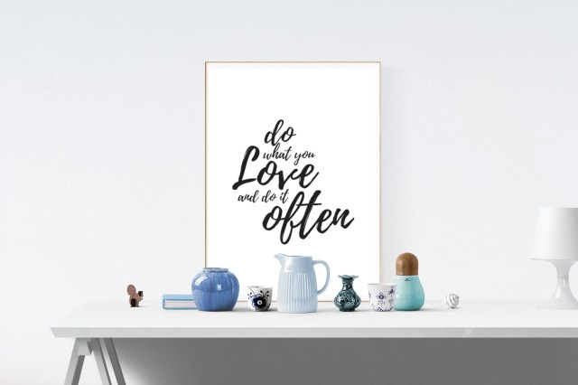 Do What You Love And Do I...