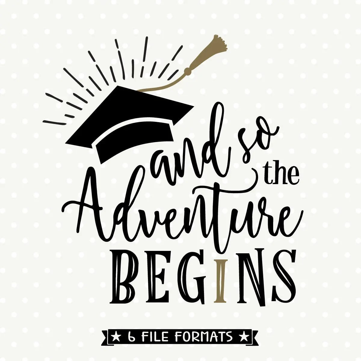 2017 Graduation SVG And so the Adventure Begins SVG file
