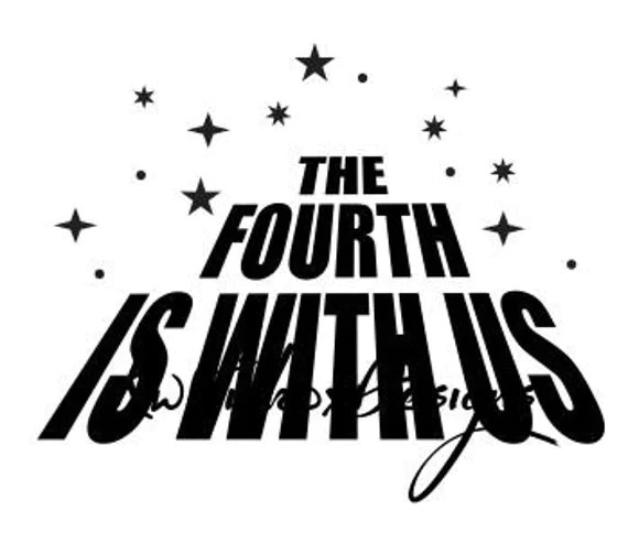 The Fourth Is With Us Svg File Dxf For Silhouette