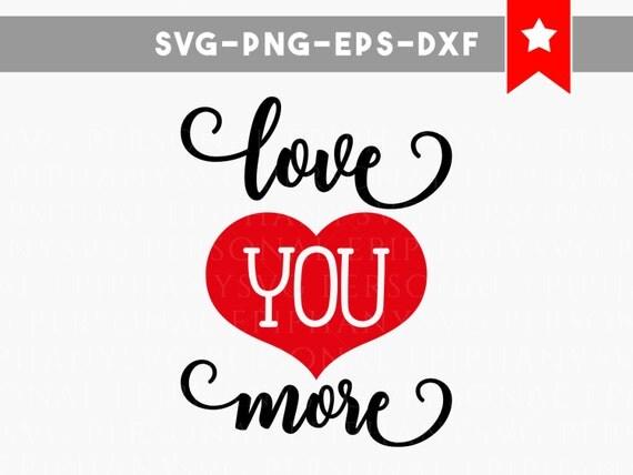 Download love you more svg file love svg file valentines svg