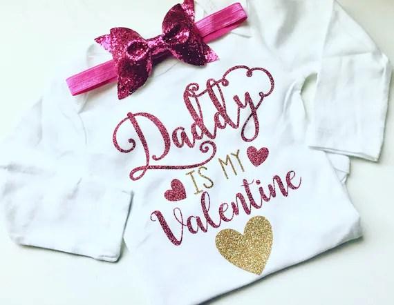 Daddy Is My Valentine Daddys Girl Valentines Day