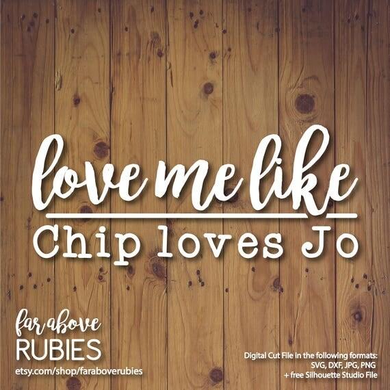 Download Love Me Like Chip Loves Jo - SVG, EPS, dxf, png, jpg ...