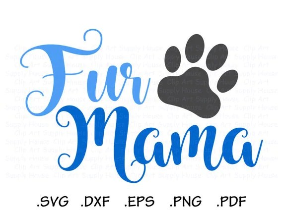 Download Fur Mama SVG File Dog Lover Clipart Cat Lover Vinyl Decal