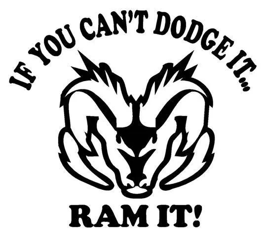 If you can't dodge it ram it Vinyl Decal 5x6