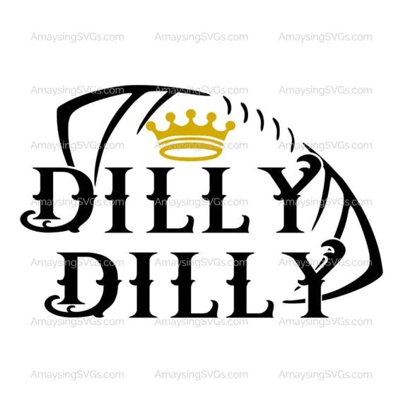 Dilly Dilly svg Dilly Dilly Football tshirt svg Father's