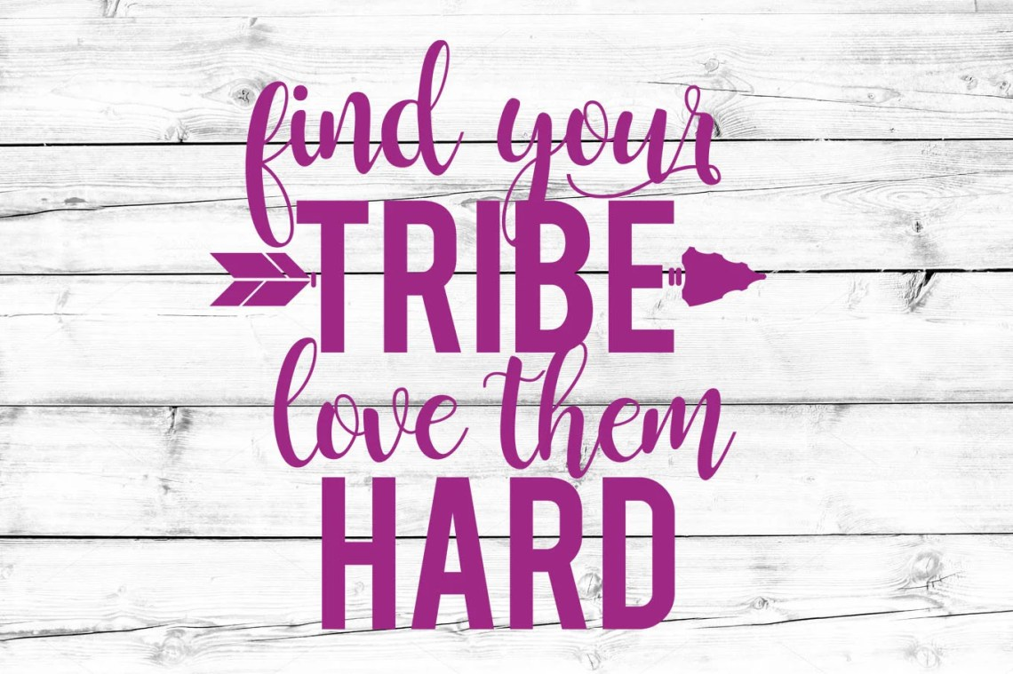 Download Find Your Tribe Love Them Hard SVG Find Your Tribe Svg Mom