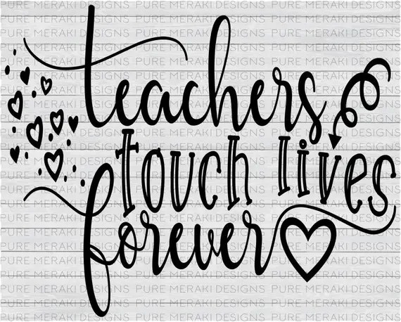 Download Teachers Touch Lives SVG Teach SVG Teacher Svg Teacher