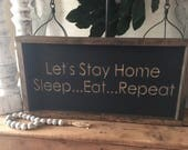 Let's Stay Home Wood ...
