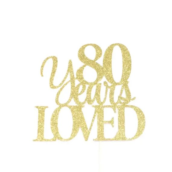 Download 80 Years Loved Cake Topper 80 Cake Topper 80th Anniversary