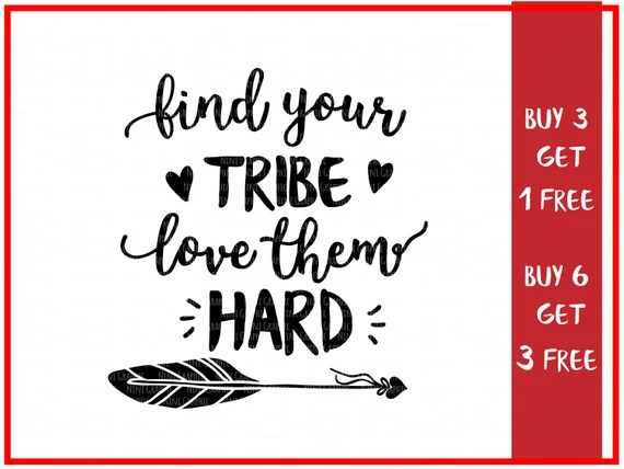 Download Find Your Tribe Love Them Hard SVG Vector File. Cricut Explore