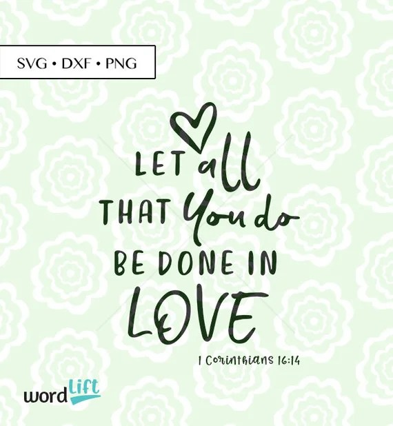 Download Bible Verse SVG Let All That You Do svg png dxf Corinthians