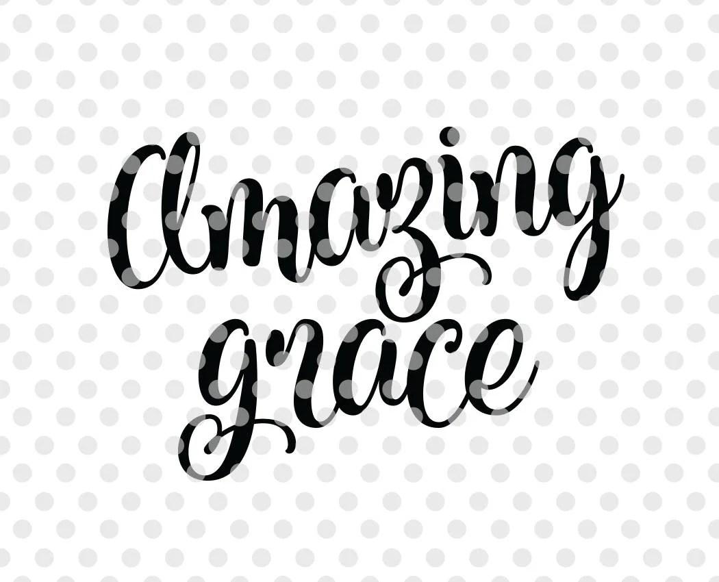 Amazing Grace Svg Bible Verse Svg Cut File Bible Svg Cutting