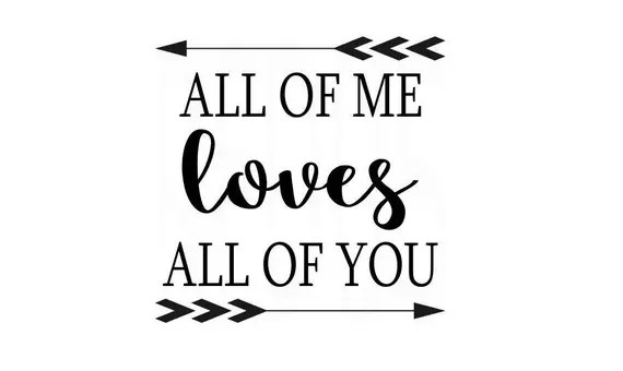 Download all of me loves all of you svg easy cricut cutting file