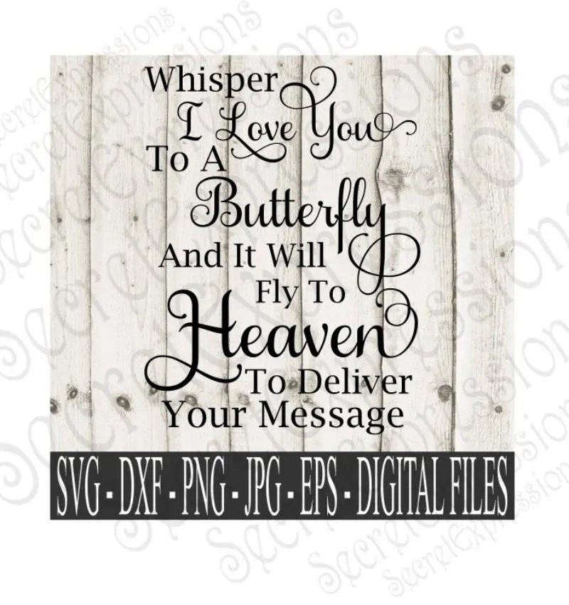 Download Whisper I Love You to a Butterfly Svg, Sympathy Svg ...