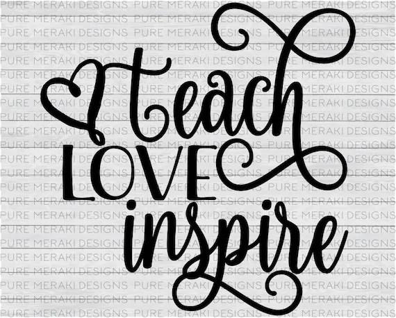 Download Teach Love Inspire SVG Teach SVG Teacher Svg Teacher