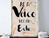 Be A Voice Not An Echo Di...