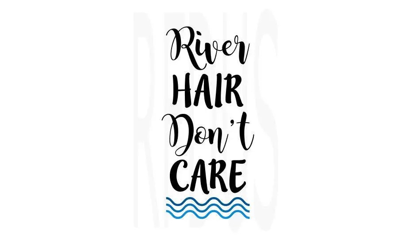 RIVER Hair Don't Care SVG File For Cricut explorer cutting