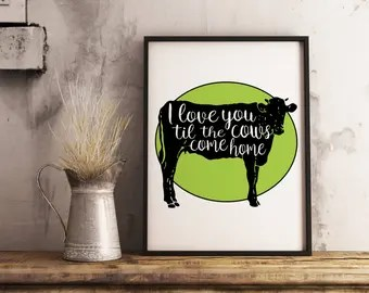 Download We Will Love You 'Til The Cows Come Home Nursery Sign