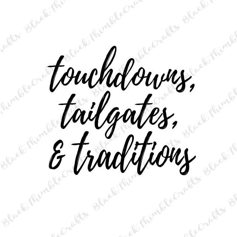 Touchdowns Tailgates and Traditions svg, Football SVG