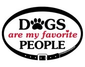 DECAL - Dogs are my favor...