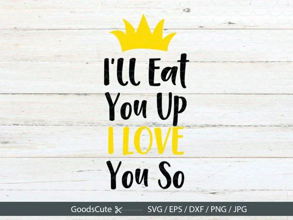 Download I'll Eat You Up I Love You So SVG Baby SVG Wild Thing Svg