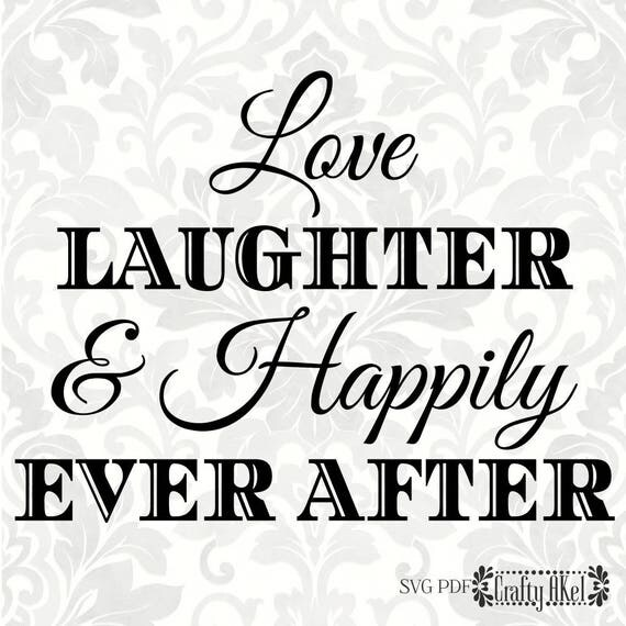 Download Love Laughter & Happily Ever After Wedding svg Marriage svg