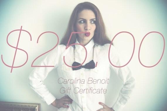 25.00 Dollar Gift Certificate-Carolina Benoit
