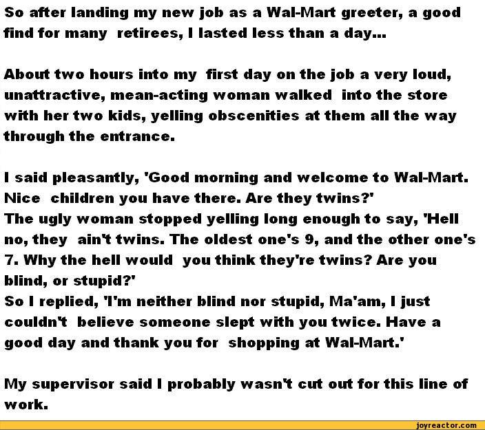 So after landing my new job as a Wal-Mart greeter, a good