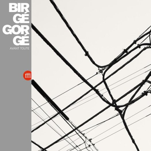 BIRGE, GORGE / Avant Toute (LP)