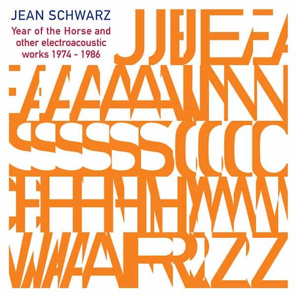 JEAN SCHWARZ / Year Of The Horse And Other Electroacoustic Works 1974-1986 (2CD)
