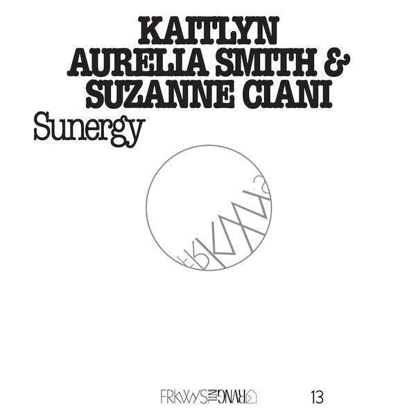 KAITLYN AURELIA SMITH & SUZANNE CIANI / Sunergy (LP+DL)
