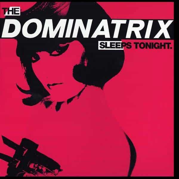 DOMINATRIX / The Dominatrix Sleeps Tonight (12 inch)