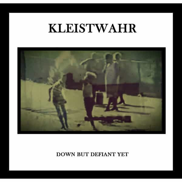 KLEISTWAHR / Down But Defiant Yet (CD)