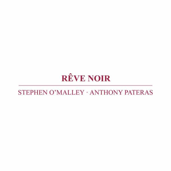 STEPHEN O'MALLEY, ANTHONY PATERAS / Rêve Noir (CD)