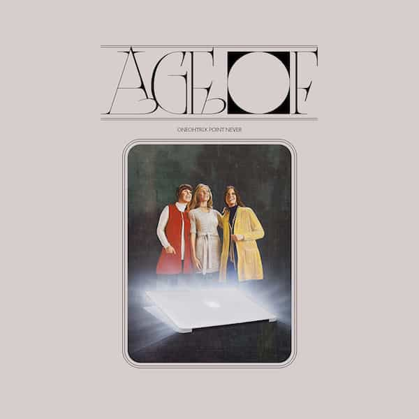 ONEOHTRIX POINT NEVER / Age Of (CD+T-shirt)
