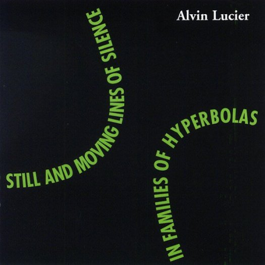ALVIN LUCIER / Still And Moving Lines Of Silence In Families Of Hyperbolas (2CD)