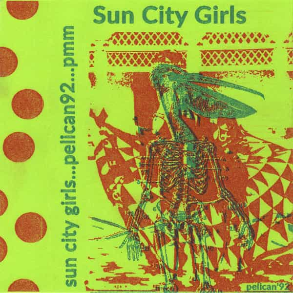 SUN CITY GIRLS / Pelican'92 (Cassette)