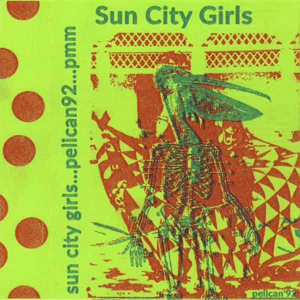 SUN CITY GIRLS / Pelican'92 (Cassette)