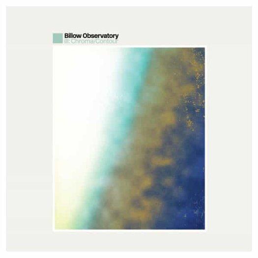 BILLOW OBSERVATORY / III: Chroma/Contour (LP)