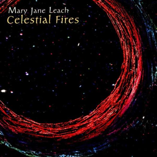 MARY JANE LEACH / Celestial Fires (CD)
