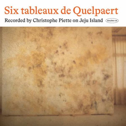 CHRISTOPHE PIETTE / Six Tableaux De Quelpaert (CD/Cassette)