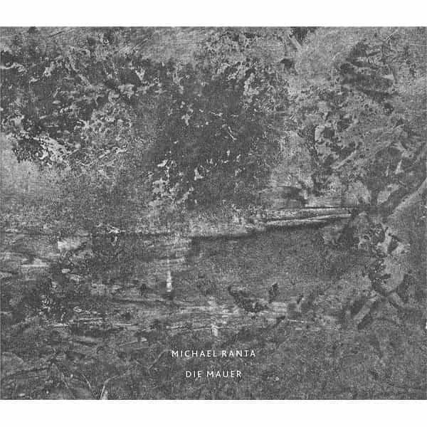 MICHAEL RANTA / Die Mauer (CD)