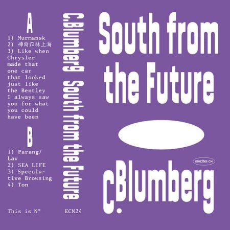 C. BLUMBERG / South from the Future (Cassette)